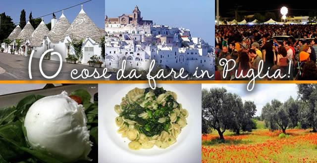 Scoprire la Puglia: le 10 cose da fare assolutamente in Puglia